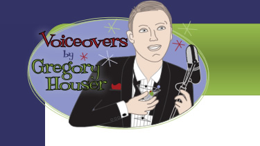 Voiceovers by Gregory Houser